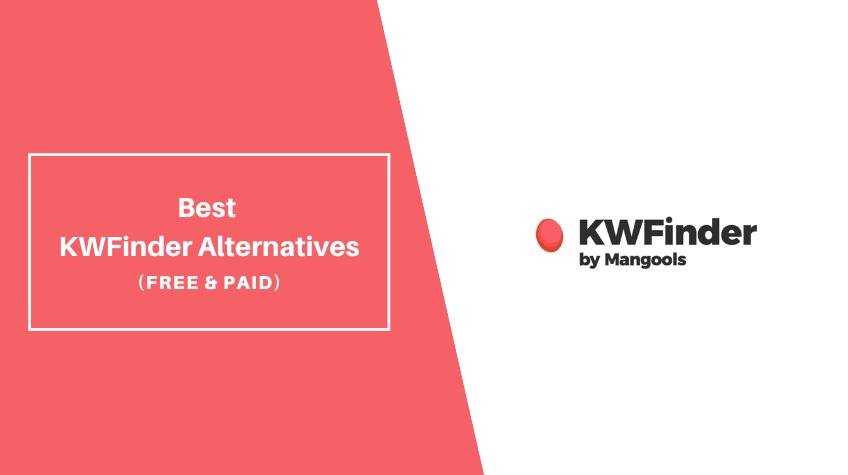 5+ Best KWFinder Alternatives for Keyword Research - MyWPLife